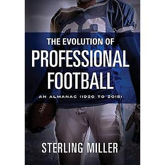 The Evolution of Professional Football by Miller & Sterling