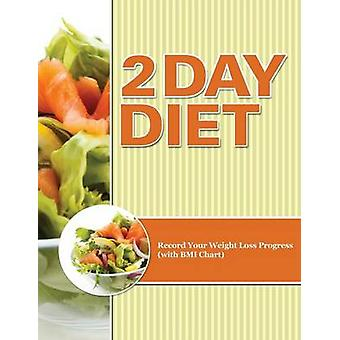2 Day Diet Track Your Weight Loss Progress with Calorie Counting Chart by Publishing LLC & Speedy