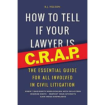 How To Tell if Your Lawyer is C.R.A.P. by Nelson & B.J.