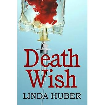 Death Wish by Huber & Linda