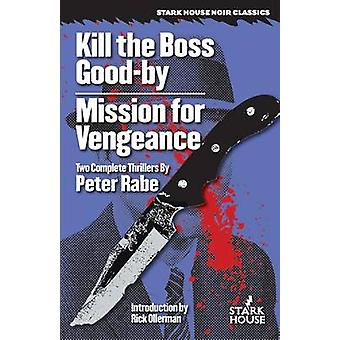 Kill the Boss Goodby  Mission for Vengeance by Rabe & Peter