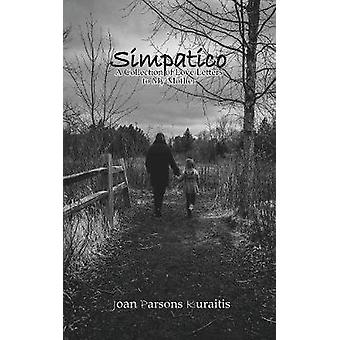 Simpatico A Collection of Love Letters to My Mother by Kuraitis & Joan Parsons