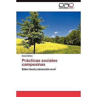 Practicas Sociales Campesinas by N. Ez & Jes S.