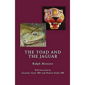The Toad and the Jaguar a Field Report of Underground Research on a Visionary Medicine Bufo Alvarius and 5MethoxyDimethyltryptamine by Metzner & Ralph