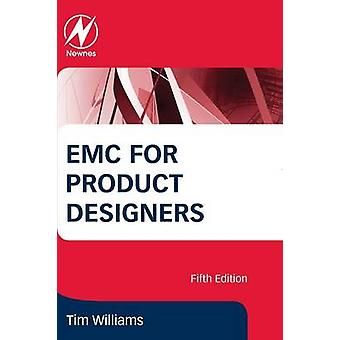 EMC for Product Designers by Tim Williams - 9780081010167 Book