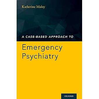 A Case-Based Approach to Emergency Psychiatry by Katherine Maloy - 97