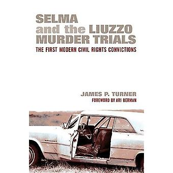 Selma and the Liuzzo Murder Trials - The First Modern Civil Rights Con