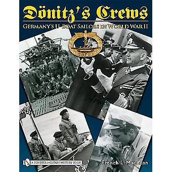 Donitz's Crews - Germany's U-boat Sailors in World War II by French L.