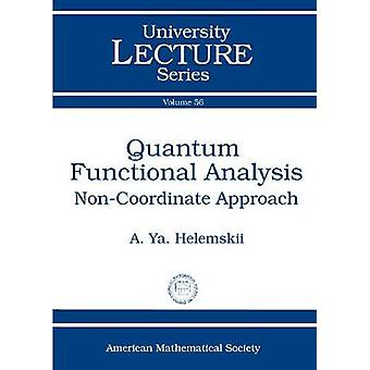 Quantum Functional Analysis - Non-Coordinate Approach by A. Ya Helemsk