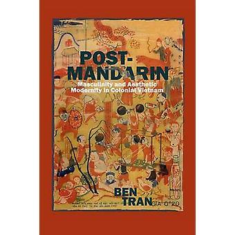 Post-Mandarin-masculinité et la modernité esthétique dans Colonial systè