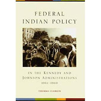 Federal Indian Policy - In the Kennedy and Johnson Administrations - 1