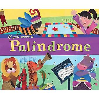 If You Were a Palindrome by Michael Dahl - 9781404831629 Book