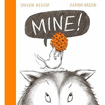 Mine! by Sharon Rentta - 9781407171821 Book