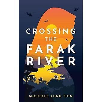Crossing the Farak River by Michelle Aung Thin - 9781773213972 Book