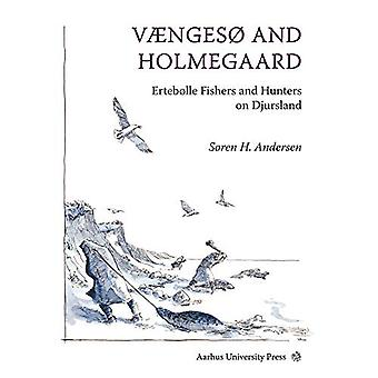 Vaengeso and Holmegard - Ertebolle Fishers and Hunters on Djursland by