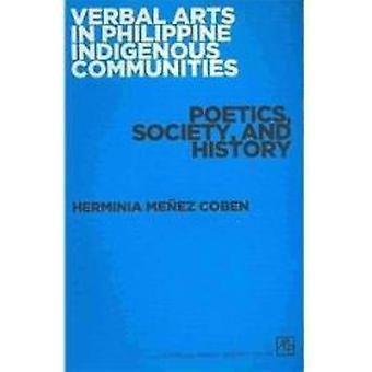 Verbal Arts in Philippine Indigenous Communities - Poetics - Society -