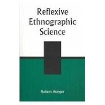 Reflexive Ethnographic Science by Robert Aunger - 9780759102750 Book