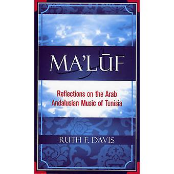 Maluf - Reflections on the Arab Andalusian Music of Tunisia by Ruth F.
