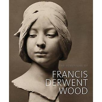 The Sculpture of Francis Derwent Wood by Matthew Withey - 97818482200