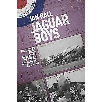 Jaguar Boys - True Tales from the Operators of the Big cat in Peace an