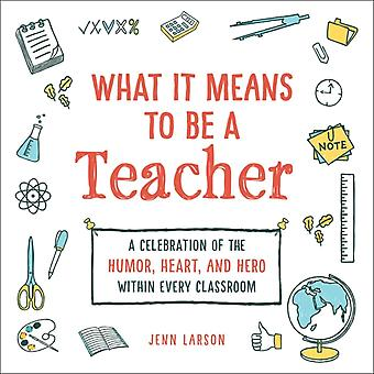 What It Means to Be a Teacher by Jenn Larson