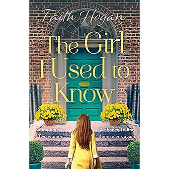 The Girl I Used to Know by Faith Hogan - 9781788549882 Book