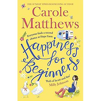 Happiness for Beginners - One broken family. Two hearts meeting. Dozen