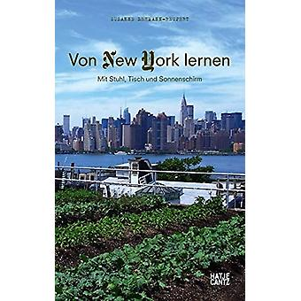 Von New York lernen (German Edition) - Mit Stuhl - Tisch und Sonnensch