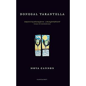 Donegal Tarantella by Moya Cannon - 9781784107871 Book