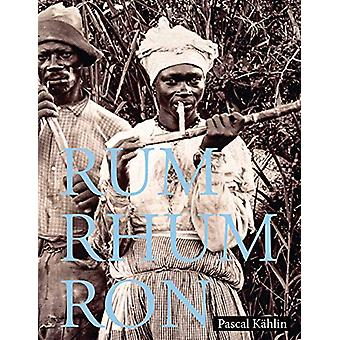 Rum - Rhum - Ron by Pascal Kahlin - 9783907203019 Book