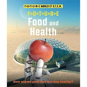 Future STEM - Food and Health by Saranne Taylor - 9781911625735 Book