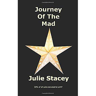 Journey Of The Mad by Julie Stacey - 9781916080010 Book
