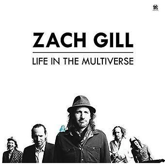 Zach Gill - vie dans l'importation USA Multiverse [CD]