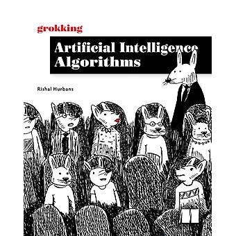 Grokking Artificial Intelligence Algorithms by Rishal Hurbans
