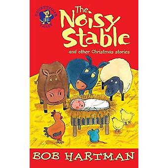 The Noisy Stable by Bob Hartman