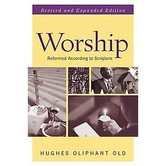 Tilbedelse - Revidert og utvidet utgave - Reformert i henhold til Scriptu