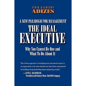 The Ideal Executive by Ichak Kalderon Adizes Ph D - 9780937120033 Book