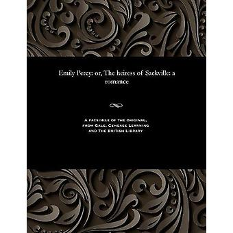 Emily Percy - Or - the Heiress of Sackville - A Romance by Ellen T- - 9