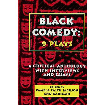 Black Comedy - 9 Plays - A Critical Anthology with Interviews and Essay