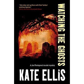Watching the Ghosts by Kate Ellis - 9781780295299 Book
