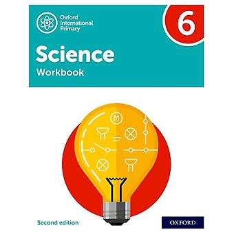 Oxford International Primary Science Second Edition Workbook 6 by Deborah RobertsTerry HudsonAlan HaighGeraldine Shaw
