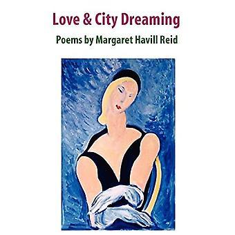 Love & City Dreaming Poems� by Margaret Havill Reid