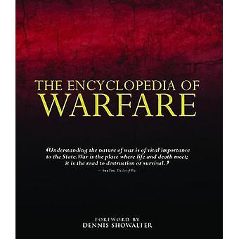 The Encyclopedia of Warfare by Dennis Showalter
