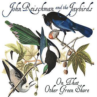 Reischman*John & the Jaybirds - On That Other Green Shore [CD] USA import