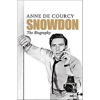 Snowdon - The Biography by Anne De Courcy - 9780753825877 Book
