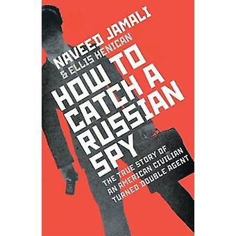 Hvordan du kan fange en russisk spion av Naveed Jamali - Ellis Henican - 9781471