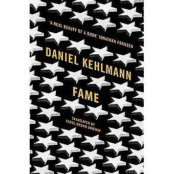 Fame - A Novel in Nine Episodes by Daniel Kehlmann - Carol Brown Janew