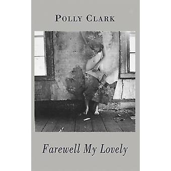 Farväl min underbara av Polly Clark - 9781852248253 bok