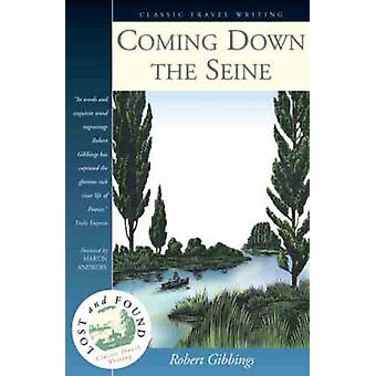 Coming Down the Seine (New edition) by Robert Gibbings - Martin Andre