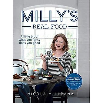 Milly's Real Food: 100+ easy�and delicious recipes to�comfort, restore and put a�smile on your face